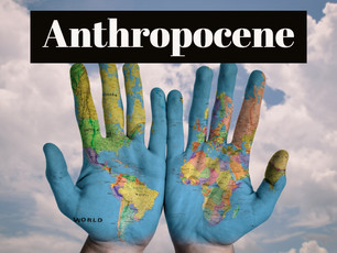 The new epoch is Anthropocene