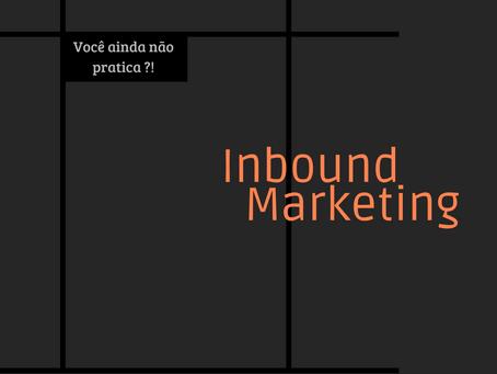 Inbound Marketing , você sabe o que é isso ?