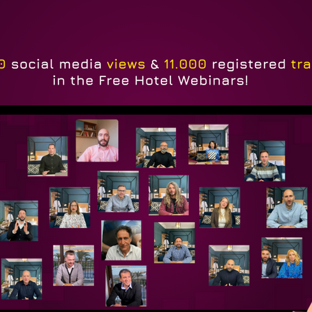 160,000 social media views & 11,000 registered trainees in the Free Hotel Webinars