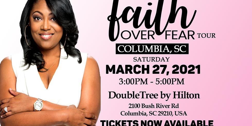Faith Over Fear Tour: Columbia, SC