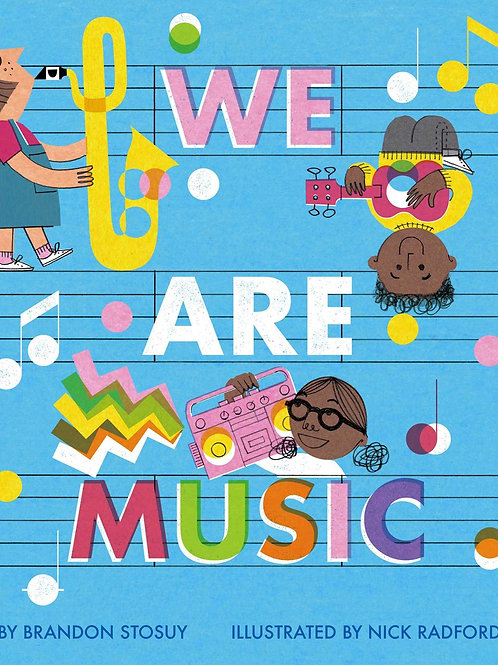 We Are Music- Board Book, by Brandon Stosuy
