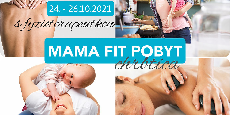 MAMA FIT POBYT chrbtica s fyzioterapeutkou 24.-26.10.2021