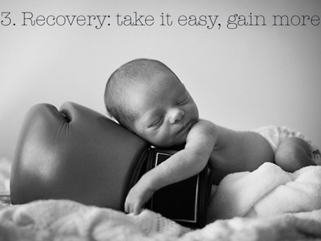 3. Recovery: take it easy, gain more