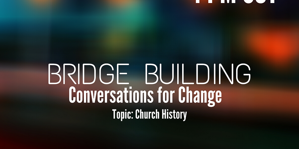 Building Conversations for Change - Church History