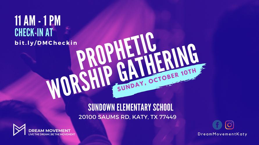 Prophetic Worship Gathering October 10th