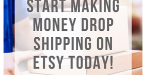 Start Making Money Drop Shipping On Etsy Today!