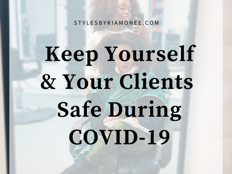 Keep Yourself and Clients Safe During COVID-19