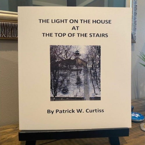 The Light OnThe House At The Top Of The Stairs by Patrick W. Curtiss