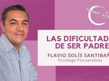 Las Dificultades De Ser Padres Por: Flavio Solís.