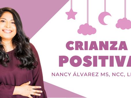 Crianza Positiva y Disciplina.        Por: Nancy Álvarez