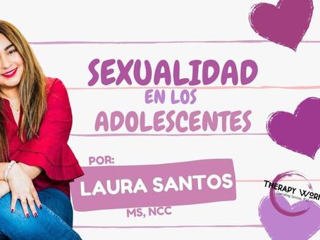Sexualidad En Los Adolescentes.  Por: Laura Santos