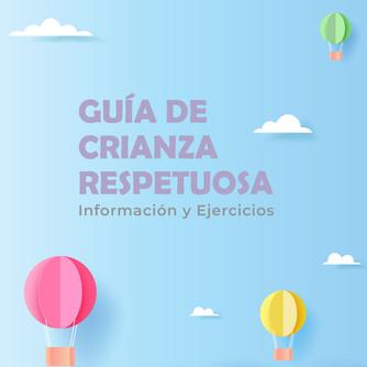 GUÍA DE CRIANZA RESPETUOSA