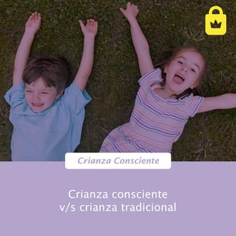 Crianza consciente vs crianza tradicional