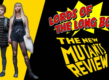 Review: New Mutants - Tim Vo of Lords of the Long Box Reviews the Long Awaited Film