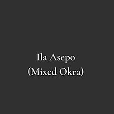 Ila Asepo (Mixed Okra)