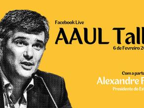 Alexandre Faria, presidente do Estoril Praia é o convidado para o AAUL TALKS