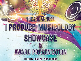 The 2nd Annual I Produce MUSICology Showcase