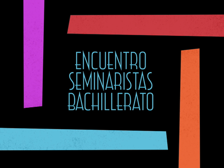 Encuentro de Seminaristas de Bachillerato 2018