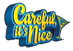 Careful it's Nice