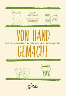 Von Hand gemacht - das Geheimnis traditioneller Lebensmittel