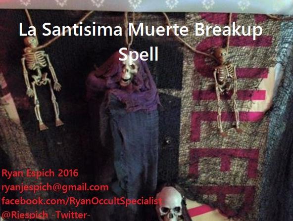 La Santisima Muerte Breakup Spell | mrouija