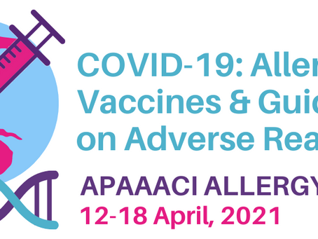 APAAACI Allergy Week 2021 | COVID-19: Allergies, Vaccines and Guidance on Adverse Reactions