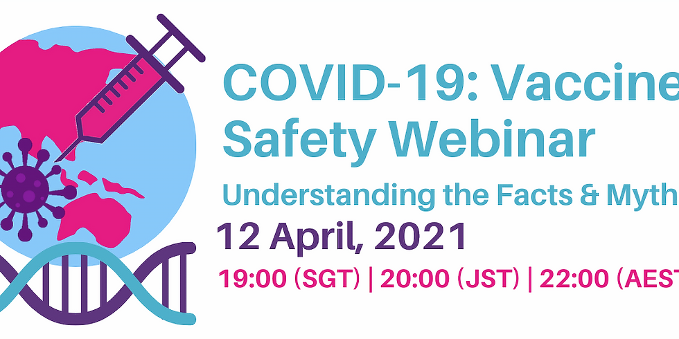 COVID-19: Vaccines Safety Webinar - Understanding the Facts & Myths