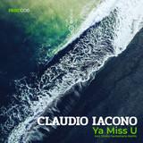 Claudio Iacono - Ya Miss U