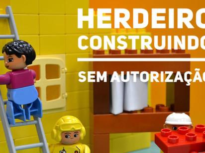 Herdeiro construindo sem autorização