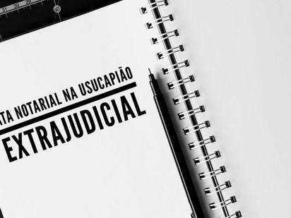 Ata notarial na usucapião extrajudicial