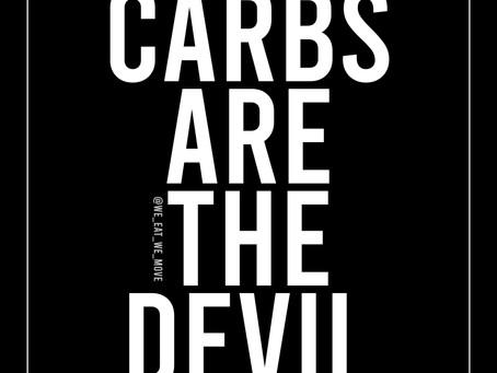 CARBS ARE THE DEVIL!