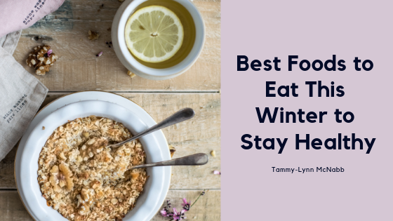 Best Foods To Eat This Winter to Stay Healthy