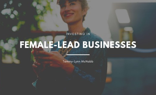 Investing in Female-Lead Businesses