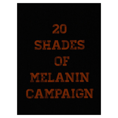 20 Shades Of Melanin Campaign