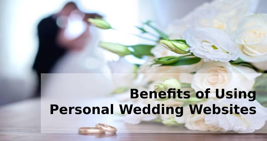 Benefits of Using Personal Wedding Websites