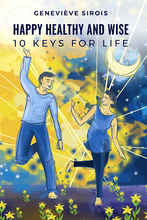 Happy Healthy and Wise, 10 Keys for Life