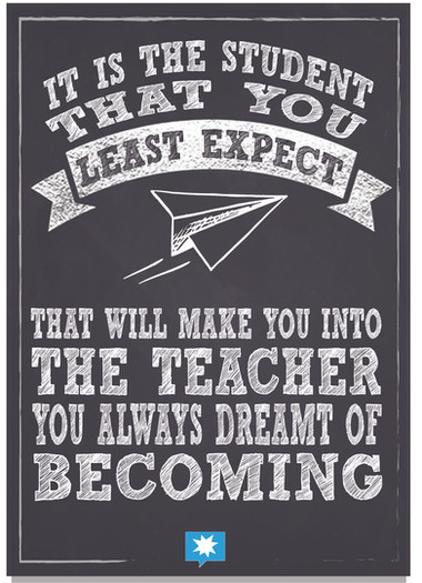 It is the student that you least expect.