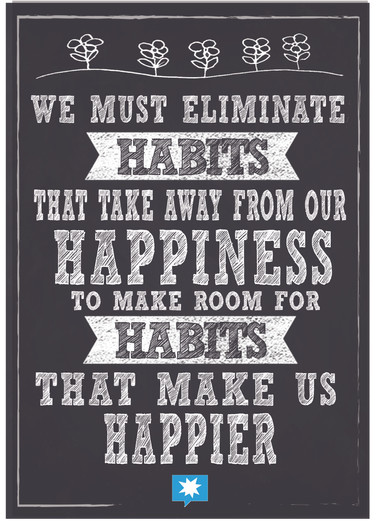 We must eliminate habits that take away.