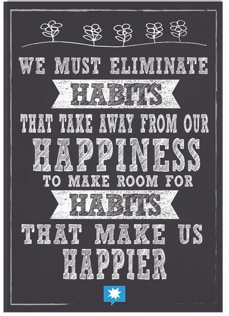 We must eliminate habits that take away.
