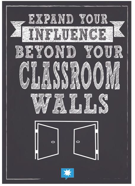 expand influence beyond classroom walls.