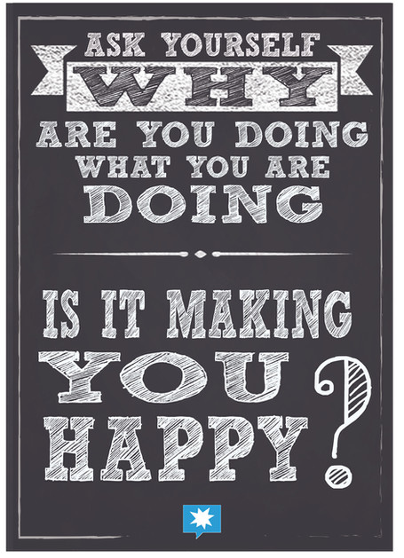Ask yourself why are you doing what you