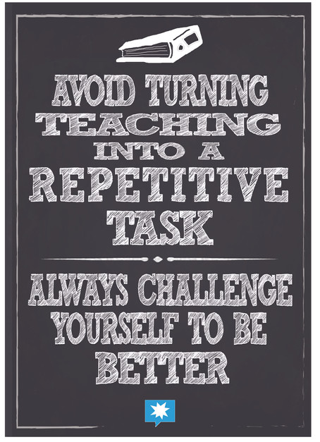 Avoid Turning Teaching into Repetitive t