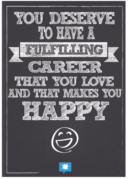 You deserve a fulfilling career that mak