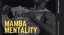 Mamba Mentality: The Mindset It Takes To Be The Best