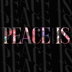 """""""Peace Is"""" the latest release from Sweeteverafter"""