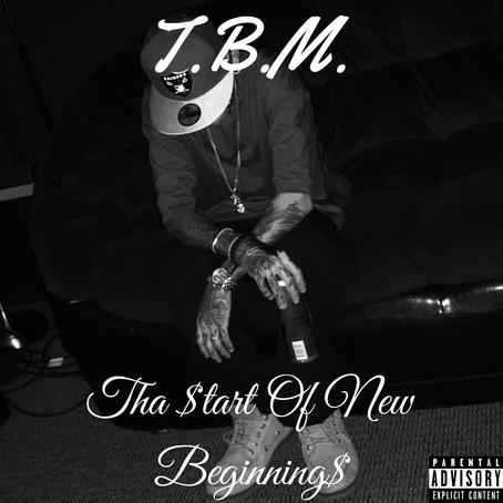 T.B.M - Tha Start Of New Beginnings