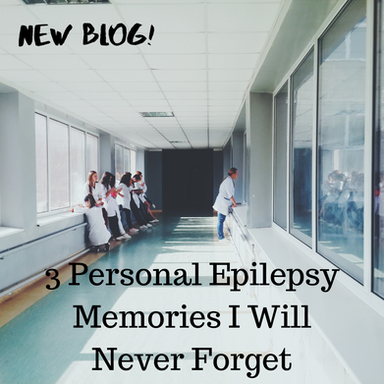 3 Personal Epilepsy Memories I Will Never Forget