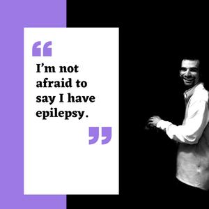 Not Afraid To Say Epilepsy