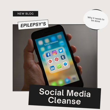 Epilepsy & A Social Media Cleanse? Why It's Important