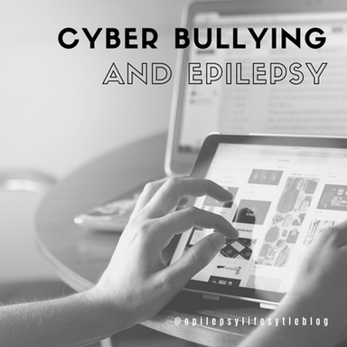 Cyber Bullying & Living With Epilepsy
